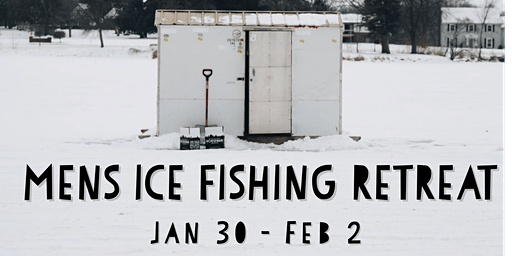 Mens Ice Fishing Retreat