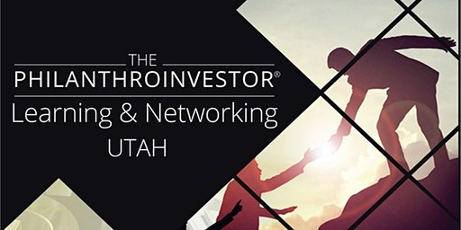 Philanthroinvestor Learning & Networking Park City, Utah