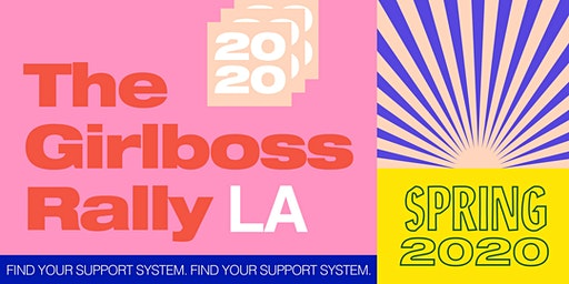 Girlboss Rally Spring 2020: Find Your Support System