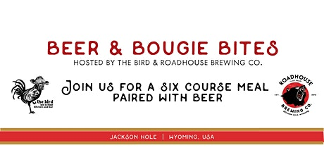 Beer & Bougie Bites at the Bird  Hosted by Roadhouse Brewery and The Bird tickets