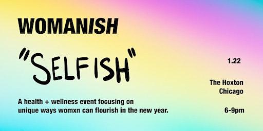 SELFISH: A WOMANISH Health + Wellness Event