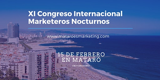 XI Congreso Internacional Marketeros Nocturnos Mataró es Marketing 2020