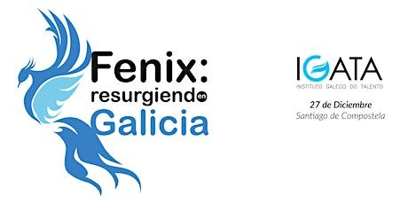 Fenix: resurgiendo en Galicia tickets