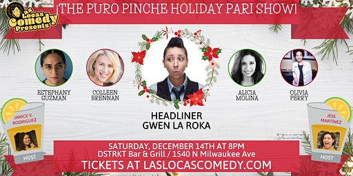 Las Locas Comedy Presents: ¡ The Puro Pinche Holiday Pari Show !