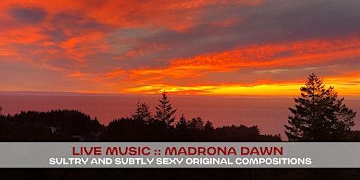 Live Music :: Madrona Dawn