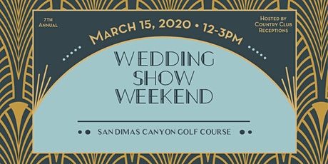 Wedding Show Weekend - San Dimas Canyon tickets