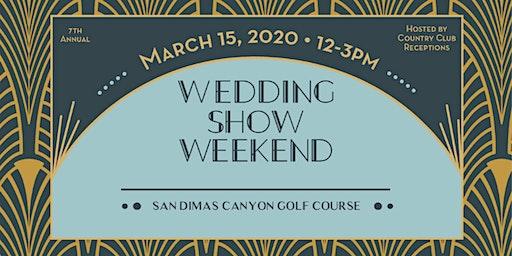 Wedding Show Weekend - San Dimas Canyon