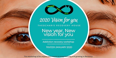 2020 Vision 4 you / Addiction recovery workshop tickets