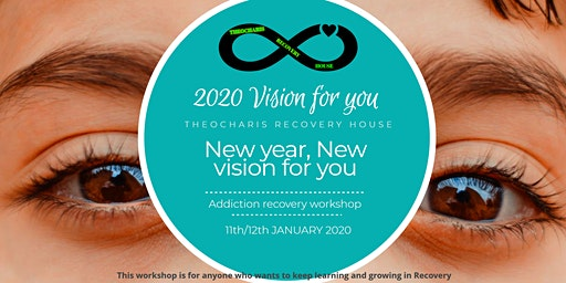 2020 Vision for you / Addiction recovery workshop