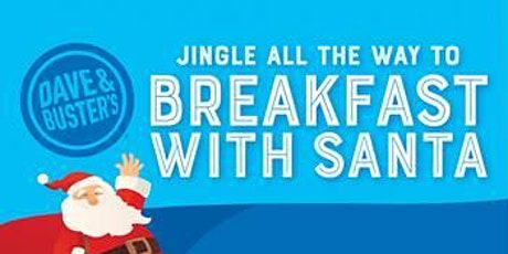 Breakfast with SANTA Dave & Buster's Winston-Salem  tickets