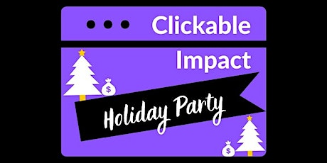 Clickable Impact Holiday Party tickets