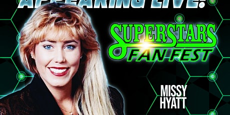 Meet & Greet with Missy Hyatt at Superstars Fan Fest tickets