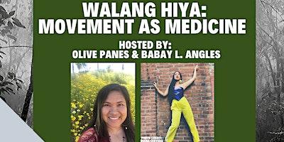 Walang Hiya: Movement as Medicine