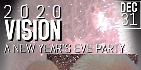 2020 Vision: The New Year's Eve Party tickets
