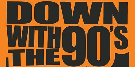 Down With The 90s tickets