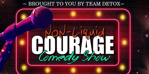 Non-Liquid Courage Comedy Show and Dance