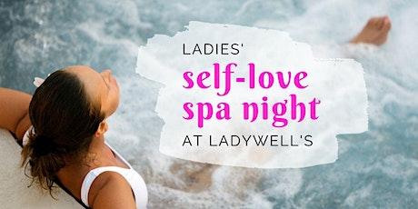 Ladies' Self-Love Spa Night tickets