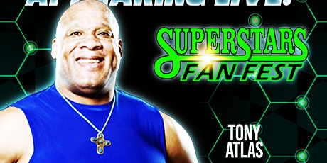 Meet & Greet with Tony Atlas at Superstars Fan Fest tickets