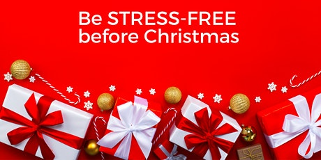 Be Stress-Free before Christmas: FREE WORKSHOP: tickets