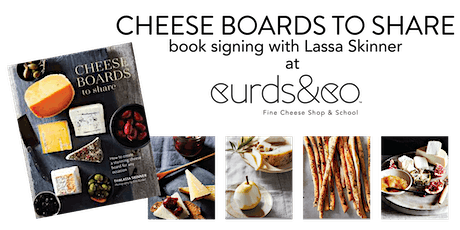 CHEESE BOARDS TO SHARE -  Book Signing w/ Lassa Skinner @Boston Public MKT tickets