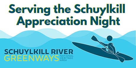 Serving the Schuylkill Appreciation Night (Tentative Date) tickets