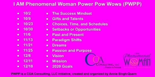 I AM Phenomenal Woman/Celebrate Greatness Power Pow Wow - 2020 GOALS