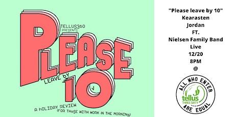 """""""Please Leave By 10"""" Kearasten Jordan FT. Nielsen Family Band tickets"""