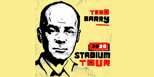 Todd Barry - 2020 Stadium Tour