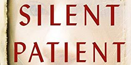 Book Discussion Group: The Silent Patient by Alex Michaelides tickets