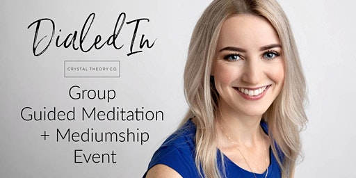 Dialed In: January - Group Guided Meditation + Mediumship Class (Group 2)