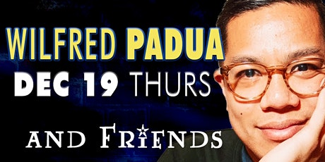 Comedian Wilfred Padua and Friends! tickets