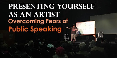 Presenting Yourself as an Artist; Overcoming Fears of Public Speaking tickets