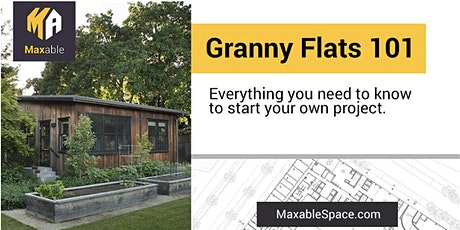 Granny Flats 101 Expo | Rules, Design, & Getting Started by Maxable tickets