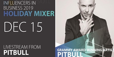 Influencers in Business Holiday Networking Mixer with Pitbull Livestream tickets