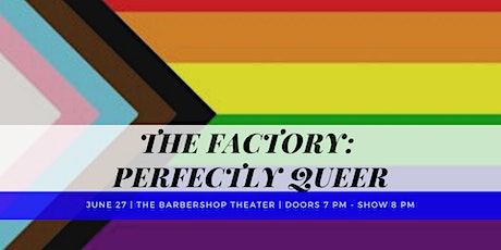 The Factory: Perfectly Queer tickets