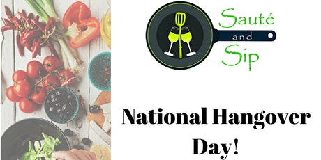 Sauté and Sip - National Hangover Day tickets