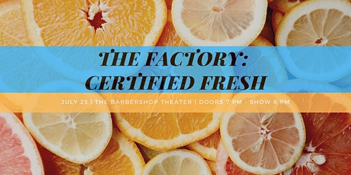 The Factory: Certified Fresh