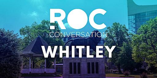 ROC CONVERSATION: WHITLEY