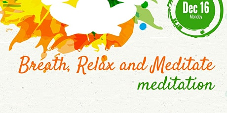 Breath, Relax and Meditate tickets