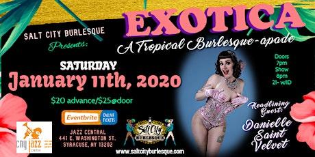 Salt City Burlesque Presents: Exotica tickets