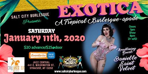 Salt City Burlesque Presents: Exotica