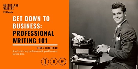 Get Down To Business: Professional Writing 101 with Tiana Templeman tickets