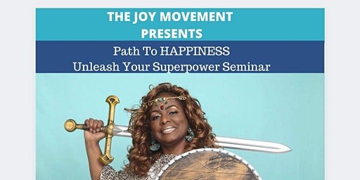 Path To Happiness Unleash Your SuperPower Seminar