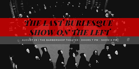 The Last Burlesque Show on the Left tickets