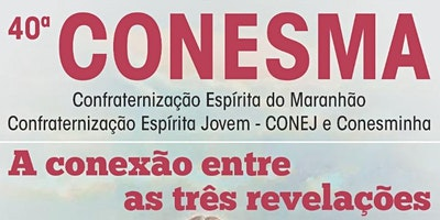 40a CONESMA - Confraternização Espírita do Maranhão