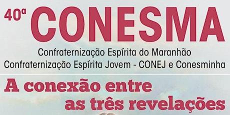 40a CONESMA - Confraternização Espírita do Maranhão ingressos