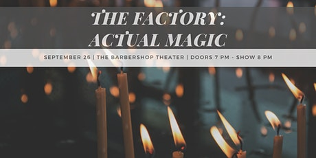 The Factory: Actual Magic tickets