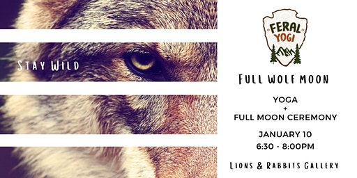 FERAL YOGI - Full Wolf Moon Yoga and Full Moon Ceremony
