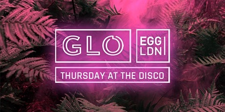 GLO Thursday at Egg London 16.01.2020 tickets