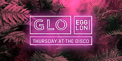 GLO Thursday at Egg London 23.01.2020